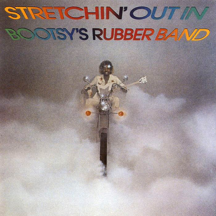 Bootsy's Rubber Band - Stretchin' Out In Bootsy's Rubber Band