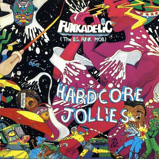 Funkadelic - Hardcore Jollies
