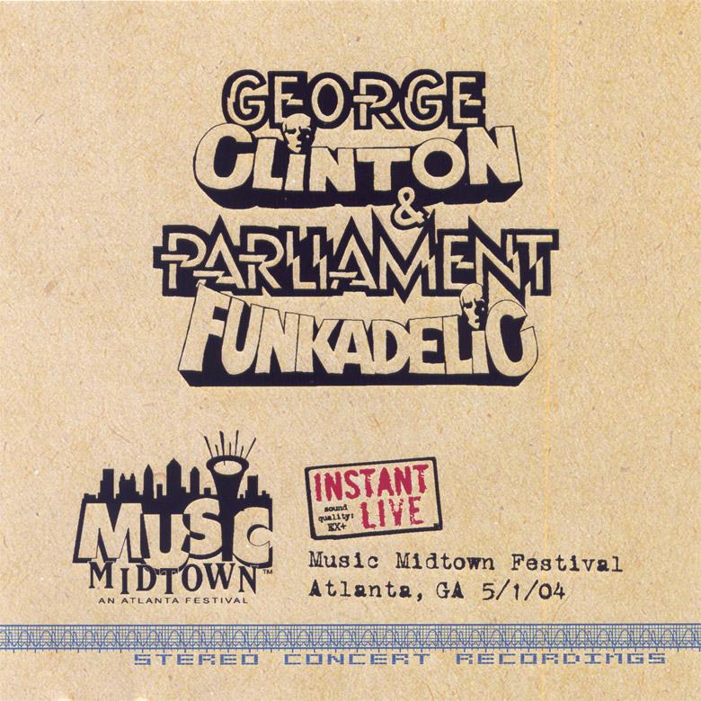 George Clinton Amp Parliament Funkadelic Instant Live