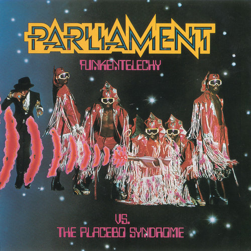 Parliament - Funkentelechy Vs. The Placebo Syndrome
