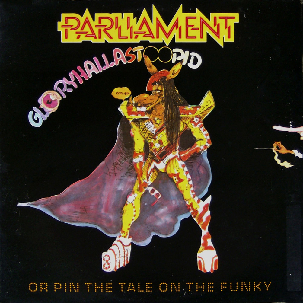 Parliament - Gloryhallastoopid Or Pin The Tail Of The Funky