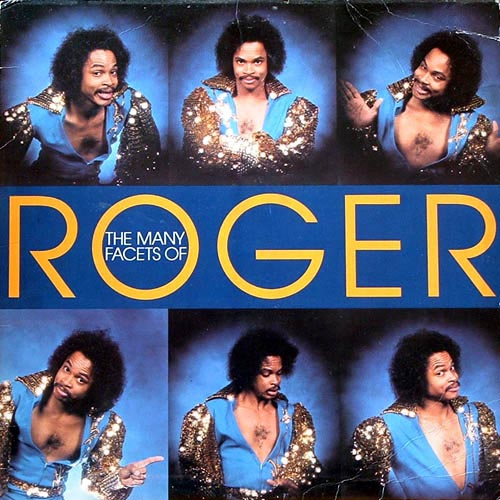 Roger - The Many Facets of Roger