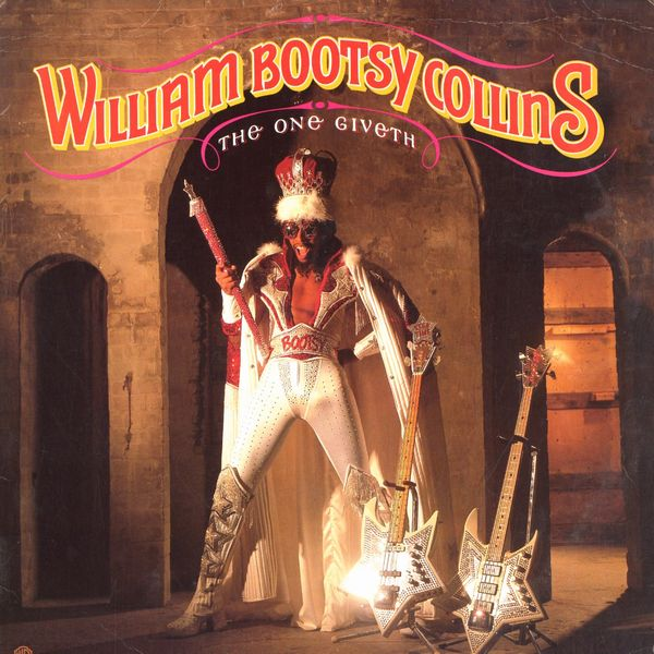 William Bootsy Collins - The One Giveth, The Count Taketh Away